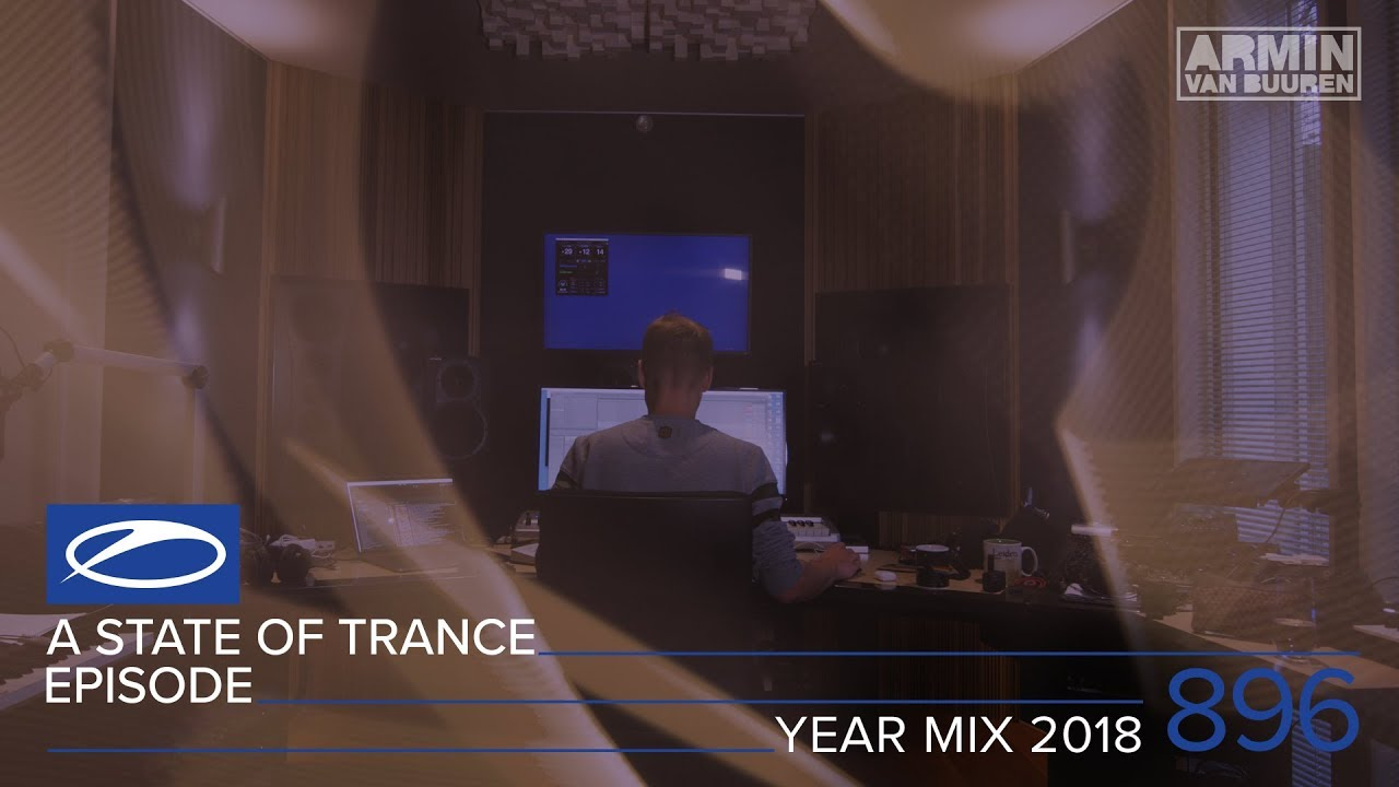 Armin van Buuren - Live @ A State Of Trance Episode 896 (#ASOT896) Year Mix 2018