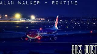 Alan Walker - Routine (Bass Boost)