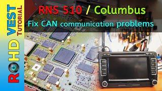 RNS 510 / Columbus Fix CAN communication problems