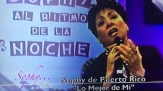 """SOPHY DE PUERTO RICO - """"LO MEJOR DE MI"""""""