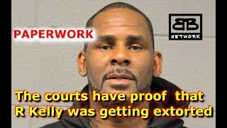 The courts have proof R Kelly was getting extorted