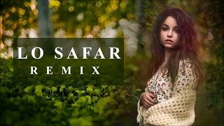 gratis download video - Lo Safar (Chillout Mix) - DJ NONIE | Latest Hindi Remix Song