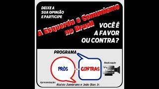 Programa Prós e Contras Esquerda e Comunismo no Brasil