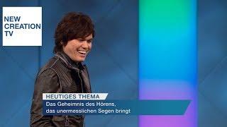 Joseph Prince - Das Geheimnis des Hörens, das unermesslichen Segen bringt I New Creation TV Deutsch
