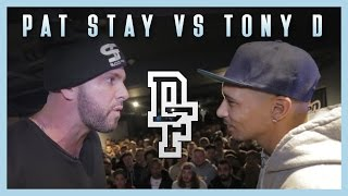 PAT STAY VS TONY D | Don