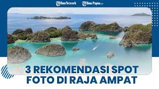 Rekomendasi 3 Spot Menarik untuk Berfoto saat Wisata di Raja Ampat Papua Barat