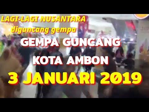 GEMPA GUNCANG KOTA AMBON TERBARU 3 JANUARI 2019