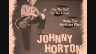 Johnny Horton - Got The Bull By The Horn