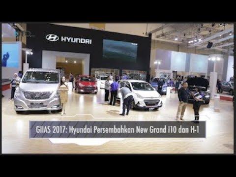 GIIAS 2017: Hyundai Persembahkan New Grand i10 dan H-1 I OTO.COM
