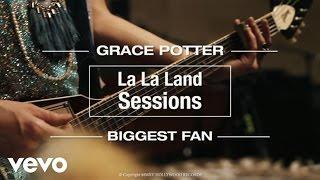 Grace Potter - Biggest Fan (Live from La La Land)