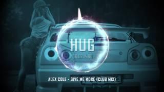 Alex Cole - Give Me More (Club Mix)