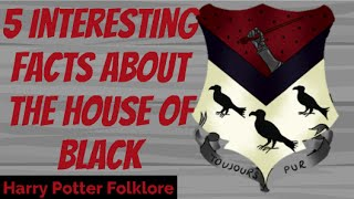 5 Interesting Facts About The House Of Black