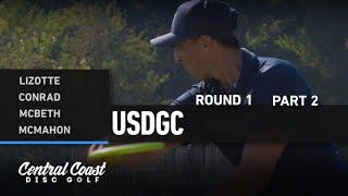 2020 USDGC - Round 1 Part 2 - Lizotte, Conrad, McBeth, McMahon