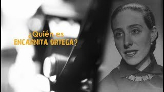 Quem é Encarnita Ortega?