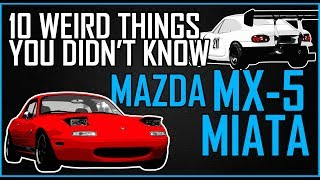 10 THINGS YOU DIDN'T KNOW ABOUT THE MX-5 MIATA