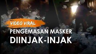 Viral Video Pengemasan Masker Wajah Tak Higienis hingga Diinjak-injak, Pabrik Berikan Tanggapan