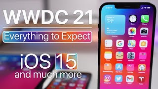 WWDC 2021 - What To Expect - iOS 15 and much more