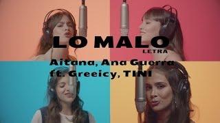 Lo Malo   Aitana, Ana Guerra Ft. Greeicy, TINI (LETRA)