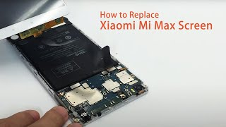 How to Replace the Xiaomi Mi Max Screen