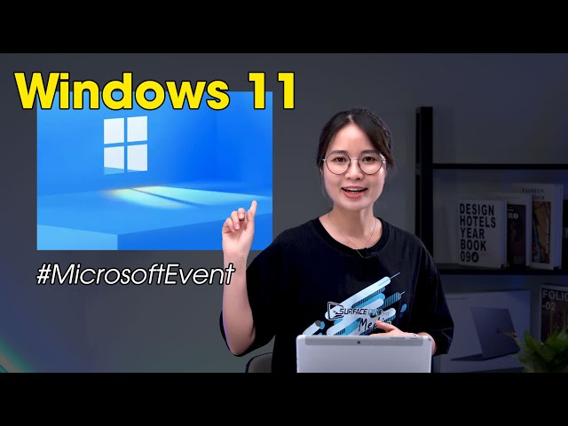 Windows 11: Ngày phát hành, Giá và Những tính năng mới