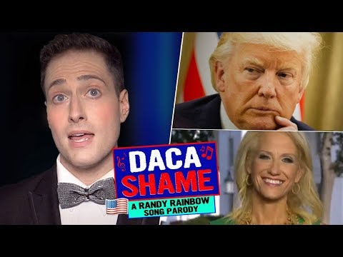 🎶DACA Shame🎶 - A Randy Rainbow Song Parody