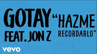 Video Hazme Recordarlo (Audio) de Gotay El Autentiko feat. Jon Z