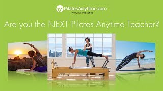 Are You the 2018 Next Pilates Anytime Teacher?