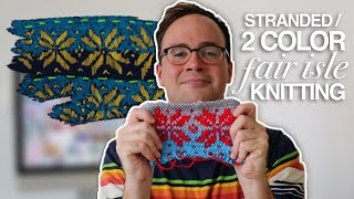 How to Knit With Two Colors: Fair Isle / Stranded Knitting