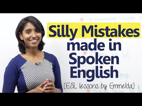 Silly mistakes made in spoken English (Emmelda) – Mistakes