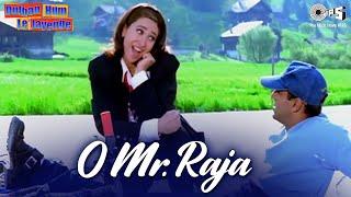 O Mr. Raja - Dulhan Hum Le Jayenge | Salman & Karisma