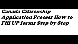 Canada Citizenship Application Process How to Fill UP forms Step by Step