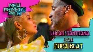Lucas Santtana Ft. Duda Beat   Meu Primeiro Amor (clipe Oficial)