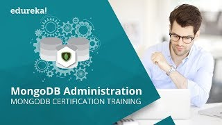 MongoDB Administration Tutorial | MongoDB Tutorial | MongoDB Administration Training | Edureka