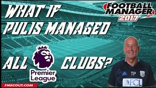 Football Manager 2017 Experiment What if Tony Pulis managed all Premier League