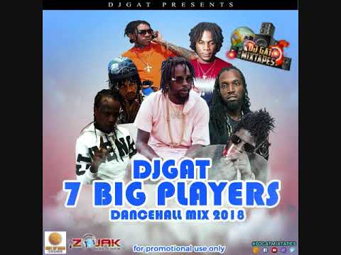 FEBURARY 2018 DJ GAT 7 BIG PLAYERS DANCEHALL MIX FT ALKALINE/KARTEL/POPCAAN/MASICKA/1876899-5643