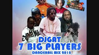 FEBURARY 2018 DJ GAT 7 BIG PLAYERS DANCEHALL MIX FT ALKALINE/KARTEL/POPCAAN/MASICKA/1876899-5643