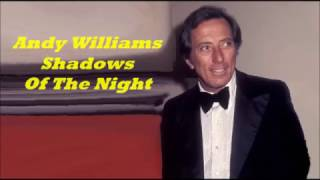 Andy Williams........Shadows Of The Night.