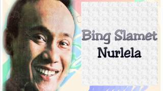 Bing Slamet - Nurlela