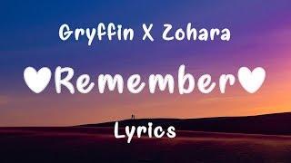 Gryffin & ZOHARA   Remember (LyricsLyric Video)