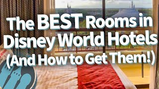 The BEST Rooms in Disney World Hotels, And How to Get Them!