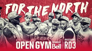 Open Gym: Presented by Bell | Round 3 | For The North