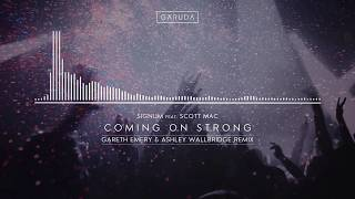 Signum feat. Scott Mac – Coming On Strong (Gareth Emery & Ashley Wallbridge Remix)