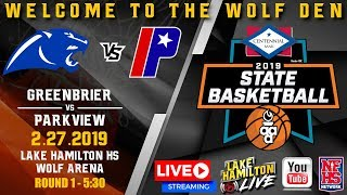 Greenbrier vs Parkview | 5A Boys State Basketball | February 27, 2019