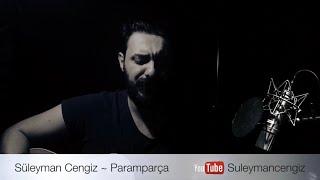 Paramparça ~ Süleyman Cengiz ( #halilsezai Cover )