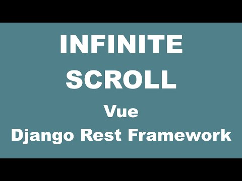 Django Infinite Scroll - Vue and Django Rest Framework tutorial thumbnail