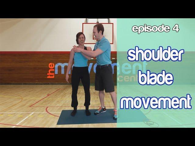 Ep 4: Shoulder Blade Movement