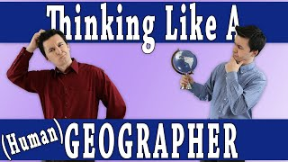 Thinking Like A Geographer! (AP Human Geography)
