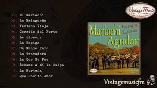 Mariachi Aguilar. Enrique Lemus. Colección Mexico #22 (Full Album/Álbum Completo)