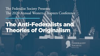 Click to play: Panel 2: The Anti-Federalists and Theories of Originalism