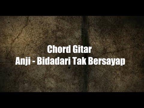 Lirik + Chord Gitar Anji - Bidadari Tak Bersayap